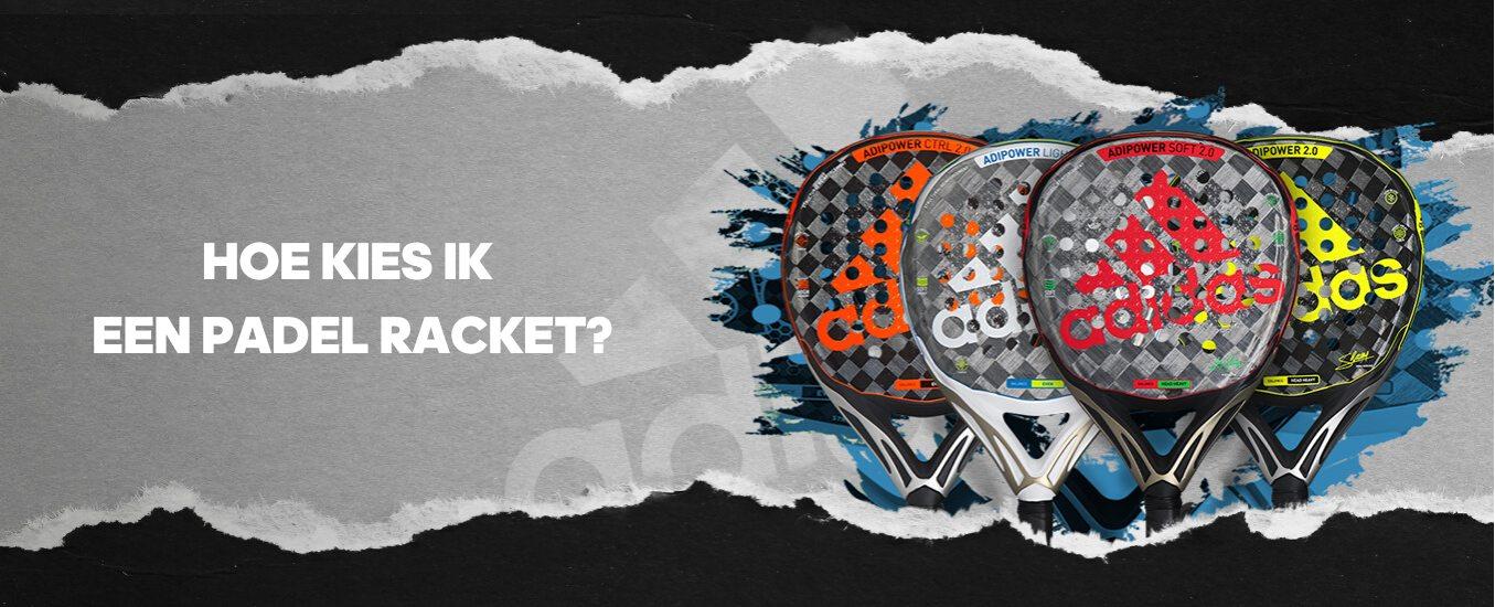Hoe kies ik een padel racket?